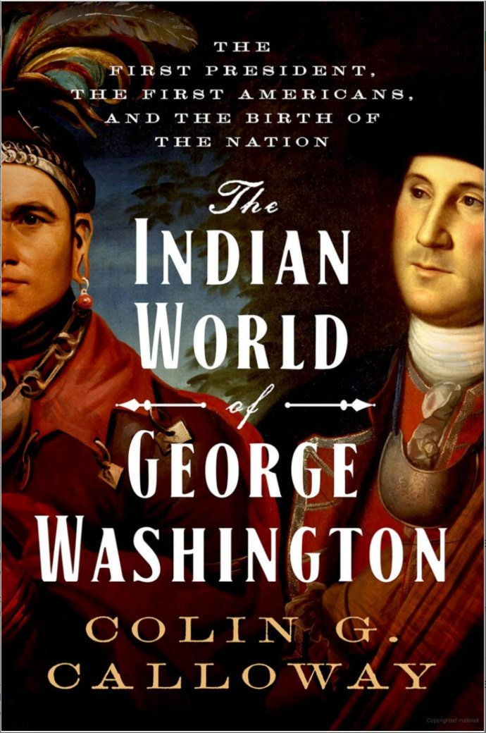 cover of The Indian World of George Washington: The First President, the First Americans, and the Birth of the Nation