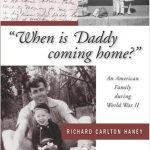 cover of When is Daddy coming home? : An American Family during World War II