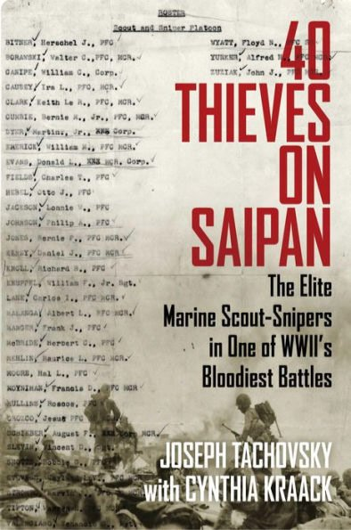 cover of 40 Thieves on Saipan: The Elite Marine Scout-Snipers in One of WWII's Bloodiest Battles