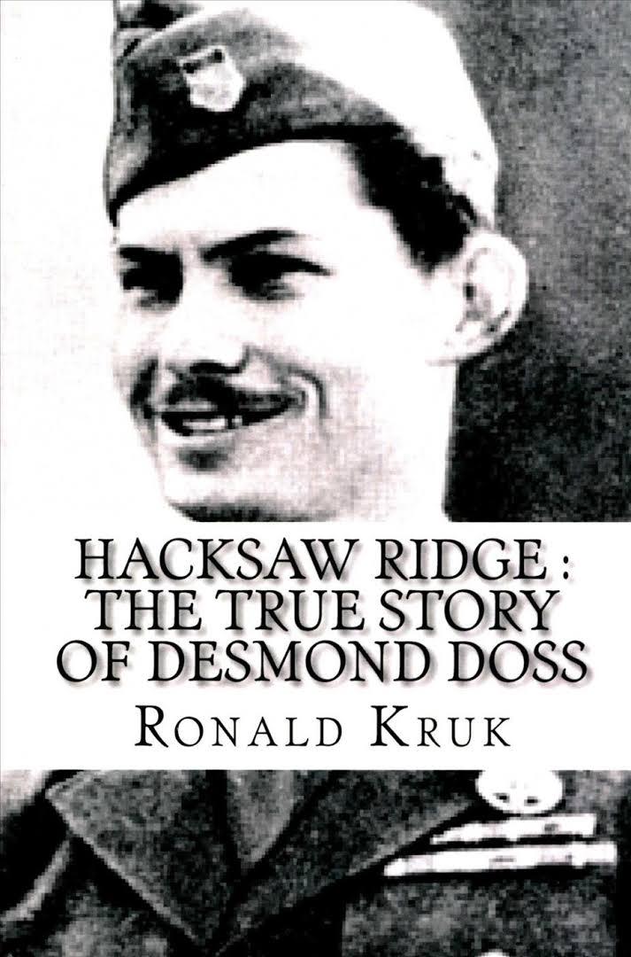 cover of Hacksaw Ridge : The True Story of Desmond Doss
