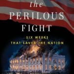 cover for Through the Perilous Fight: Six Weeks That Saved the Nation