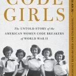 cover for Code Girls: The Untold Story of the American Women Code Breakers of World War II