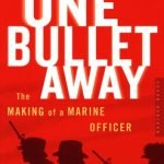 cover for One Bullet Away: The Making of a Marine Officer